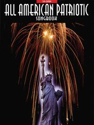 All-American Patriotic Songbook - 2nd Edition