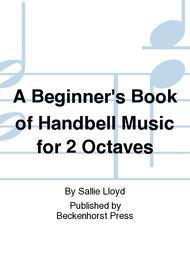 A Beginner's Book of Handbell Music for 2 Octaves