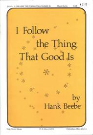 I Follow the Thing That Good Is