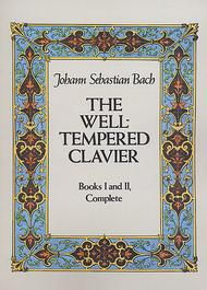 The Well-Tempered Clavier: Books I And II, Complete 					 					 By Johann Sebastian Bach