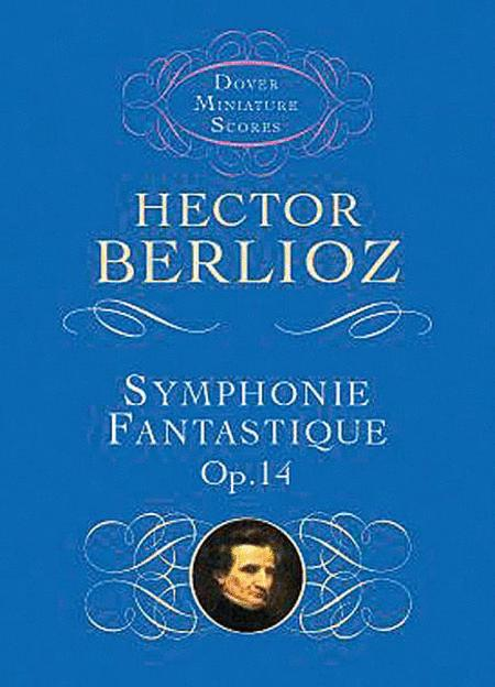 Symphonie Fantastique, Opus 14 (Episode in the Life of an Artist)