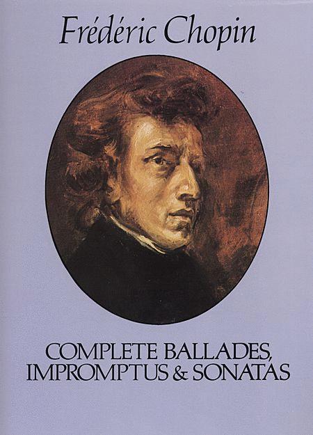 Complete Ballades, Impromptus & Sonatas
