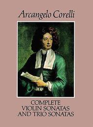 Complete Violin Sonatas and Trio Sonatas