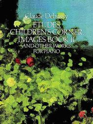 Etudes, Children's Corner, Images Book II, And Other Works For Piano