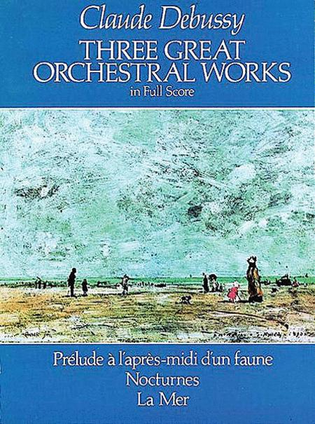 Three Great Orchestral Works