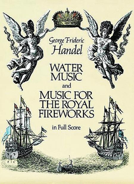 Water Music and Music for the Royal Fireworks