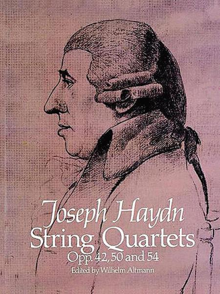 String Quartets, Opp. 42, 50, and 54