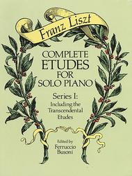 Complete Etudes For Solo Piano, Series I - Including The Transcendental Etudes