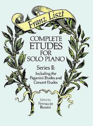 Complete Etudes For Solo Piano, Series II: Including The Paganini Etudes And Concert Etudes