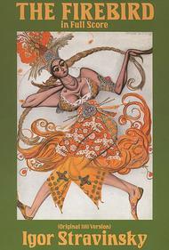 The Firebird In Full Score - Original 1910 Version