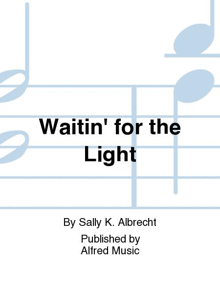 Waitin' for the Light