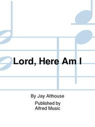 Lord, Here Am I