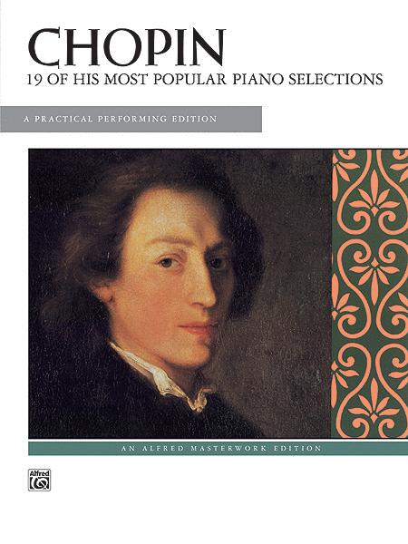 Chopin -- 19 Most Popular Pieces