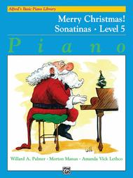 Alfred's Basic Piano Course Merry Christmas!, Level 5 Sonatinas