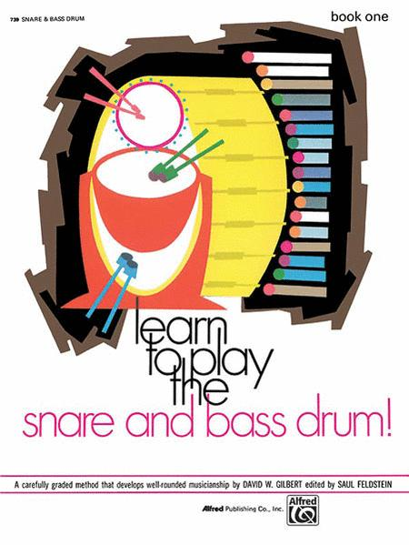 Learn to Play the Snare and Bass Drum, Book 1