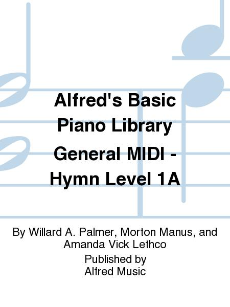 Alfred's Basic Piano Course General MIDI - Hymn Level 1A