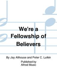 We're a Fellowship of Believers