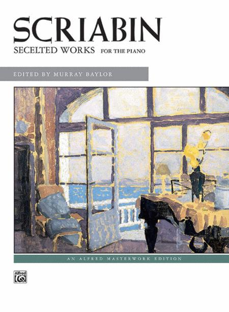 Scriabin -- Selected Works