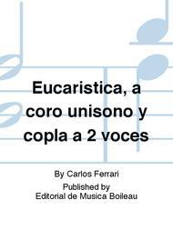 Eucaristica, a coro unisono y copla a 2 voces