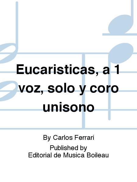 Eucaristicas, a 1 voz, solo y coro unisono