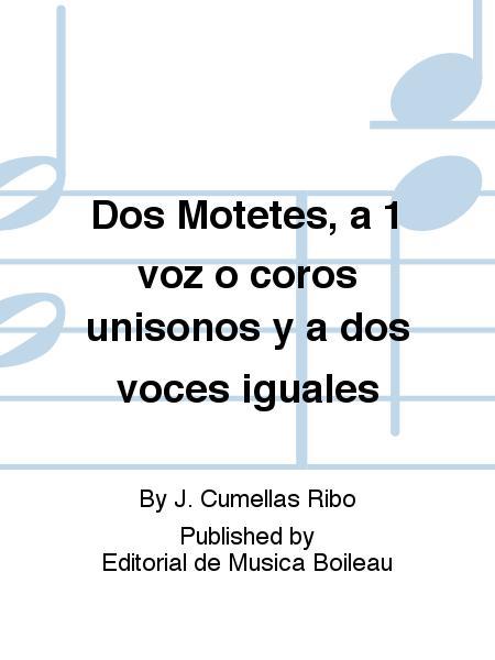 Dos Motetes, a 1 voz o coros unisonos y a dos voces iguales