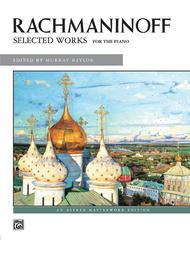 Rachmaninoff -- Selected Works