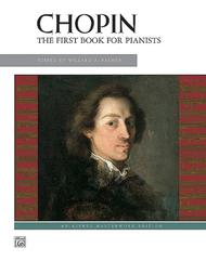 Chopin -- First Book for Pianists