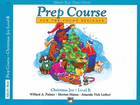 Alfred's Basic Piano Prep Course Christmas Joy!, Book B