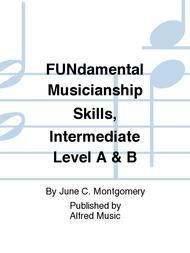 FUNdamental Musicianship Skills, Intermediate Level A & B