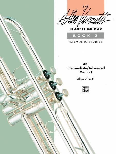 The Allen Vizzutti Trumpet Method - Book 2 (Harmonic Studies)
