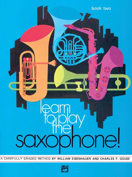 Learn to Play Saxophone, Book 2