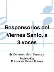 Responsorios del Viernes Santo, a 3 voces