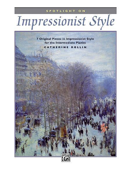 Spotlight on Impressionist Style