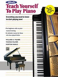 Alfred's Teach Yourself To Play Piano - Book/Enhanced CD Everything you need to know to start playing now!  ByWillard A. Palmer
