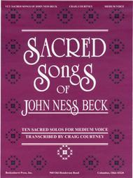 Sacred Songs of John Ness Beck - Medium Voice