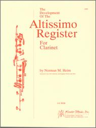 Development Of The Altissimo Register For Clarinet, The
