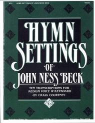 Hymn Settings of John Ness Beck - Medium Voice