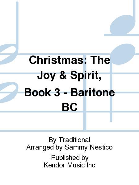 Christmas: The Joy & Spirit, Book 3 - Baritone BC