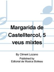 Margarida de Castelltercol, 5 veus mixtes