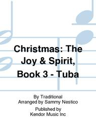 Christmas; The Joy & Spirit- Book 3/Tuba (Digital Download Only)