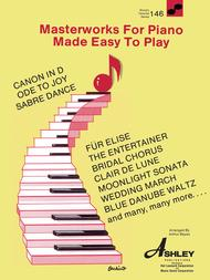 Masterworks for the Piano Made Easy to Play