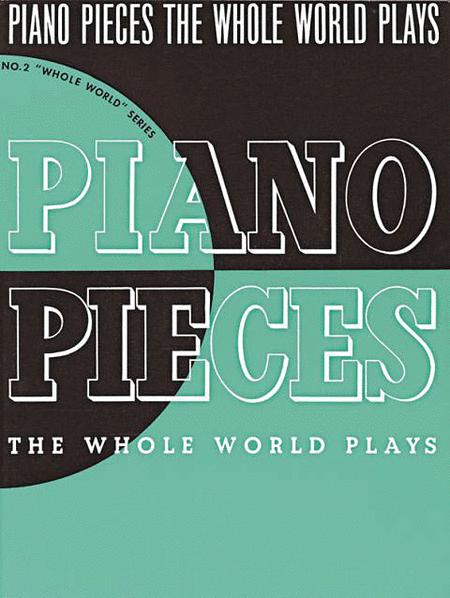 Piano Pieces Whole World Plays