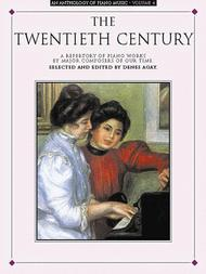 An Anthology Of Piano Music, Vol. 4 - The Twentieth Century