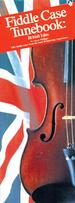 Fiddle Case Tunebook: British Isles