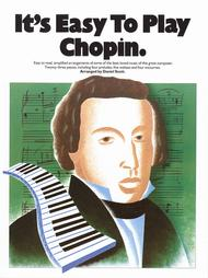 It's Easy To Play Chopin - Easy Piano