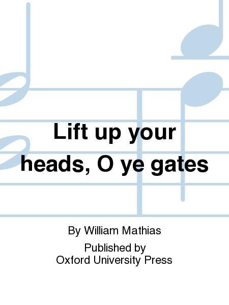 Lift up your heads, O ye gates