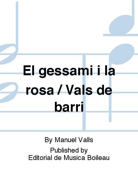 El gessami i la rosa / Vals de barri