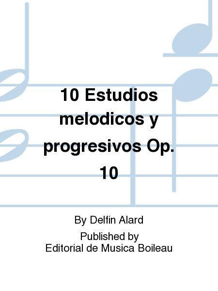 10 Estudios melodicos y progresivos Op. 10