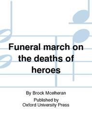 Funeral March On the Deaths Of Heroes