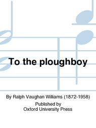 To the ploughboy